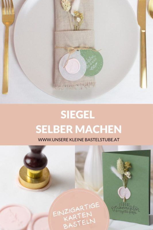 Siegel selber machen - Schritt für Schritt Anleitung inklusive Video | Unsere kleine Bastelstube - DIY Bastelideen für Feste & Anlässe